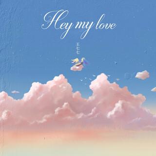 Hey My Love