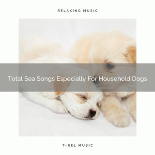 Total Sea Songs Especially For Household Dogs