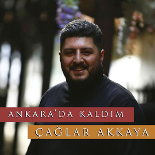 Ankara\'da Kaldım