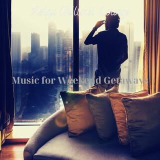 Music For Weekend Getaways