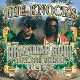 Brazilian Soul (Feat. Sofi Tukker) (Remixes)
