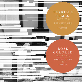 Terrible Times (Renewed) / Rose Colored (Renewed)
