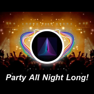 Party All Night Long !