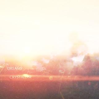 Dreams Crystallise
