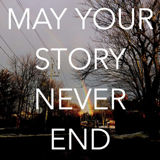 May Your Story Never End