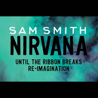 Nirvana (Until The Ribbon Breaks Re - Imagination)