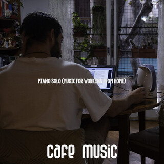 Piano Solo (Music For Working From Home)