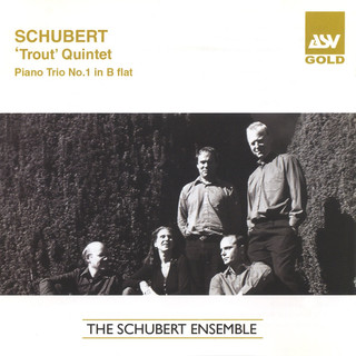 Schubert:Trout Quintet; Piano Trio No.1