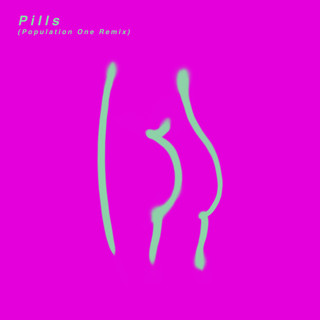 Pills (Population One Remix)