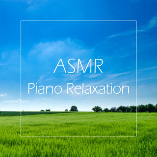 聽見自然之音 / 助眠鋼琴ASMR (ASMR Piano Relaxation)