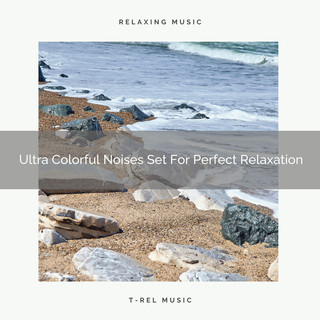 Ultra Colorful Noises Set For Perfect Relaxation