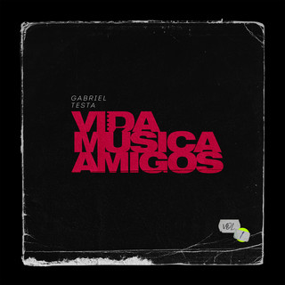 VIDA, MÚSICA E AMIGOS, VOL. 1