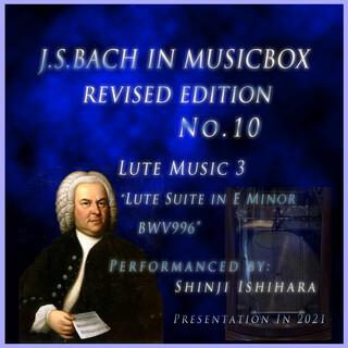 バッハ・イン・オルゴール8改訂版.:リュート音楽3 リュート組曲 ホ短調 BWV996(オルゴール) (Bach in Musical Box 8 Revised Version : Lute Music 3, Lute Suite in E Minor BWV 996 (Musical Box))