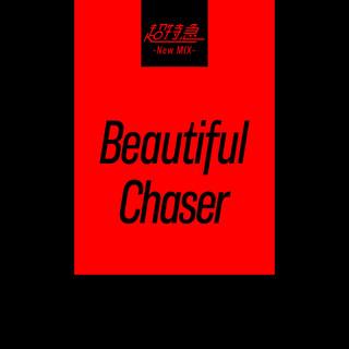 Beautiful Chaser (New Mix) (Beautiful Chaser New Mix)
