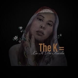 The K = La K De Karla