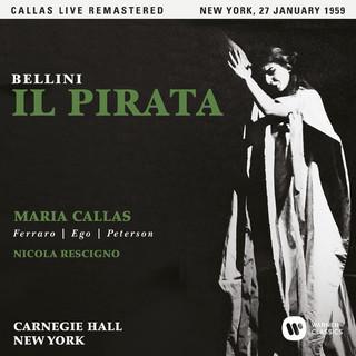 Bellini:Il Pirata (1959 - New York) - Callas Live Remastered