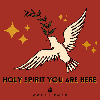 Holy Spirit You Are Here