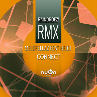 Connect (RainDropz ! RMX)