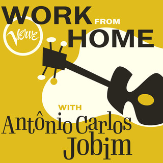 Work From Home With Antônio Carlos Jobim