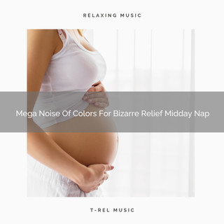 Mega Noise Of Colors For Bizarre Relief Midday Nap
