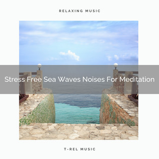 Stress Free Sea Waves Noises For Meditation