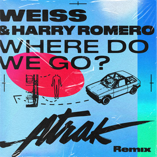Where Do We Go ? (A - Trak Remix)