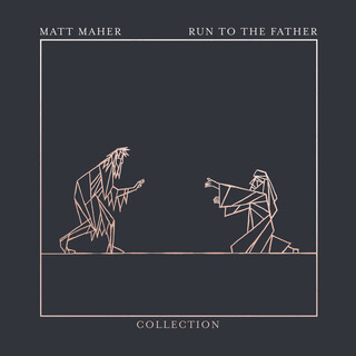 Run To The Father:The Collection - EP