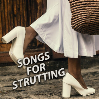 Songs For Strutting