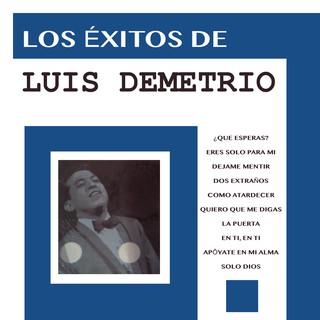 Los Éxitos De Luis Demetrio