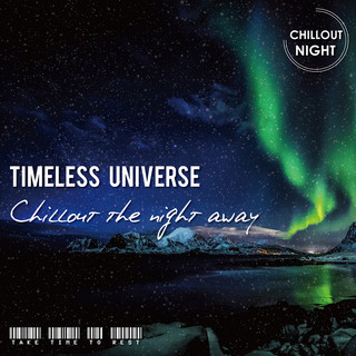 Timeless Universe - Chillout the night away
