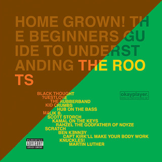 Home Grown ! The Beginner\'s Guide To Understanding The Roots