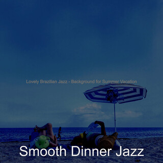 Lovely Brazilian Jazz - Background For Summer Vacation