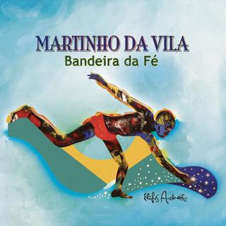 Martinho 8.0 - Bandeira Da Fé:Um Concerto Pop - Clássico (Ao Vivo)