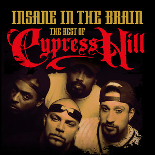 Insane In The Brain:The Best Of Cypress Hill