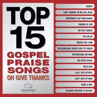 Top 15 Gospel Praise Songs - Oh Give Thanks