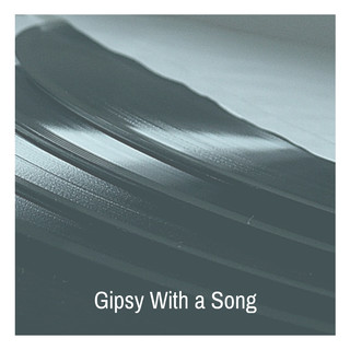 Gipsy With A Song