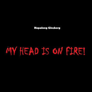 My Head Is On Fire !