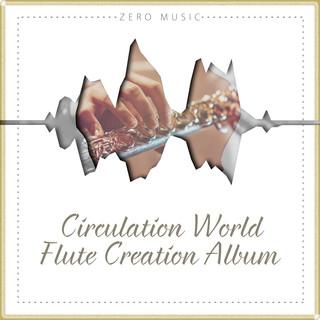 Circulation World - Flute Creation Album