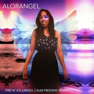 Fire N\' Ice (Angel Calm Freeway Remix)