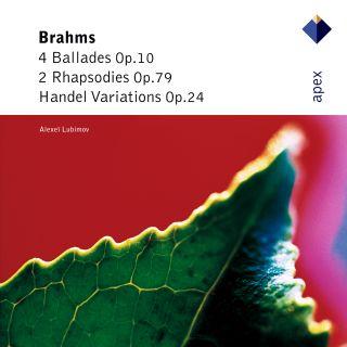 Brahms:4 Ballades & 2 Rhapsodies & Handel Variations