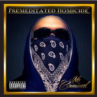 Premeditated Homecide