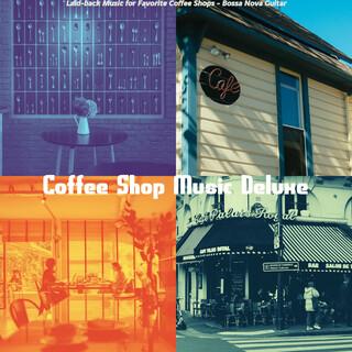 Laid - Back Music For Favorite Coffee Shops - Bossa Nova Guitar
