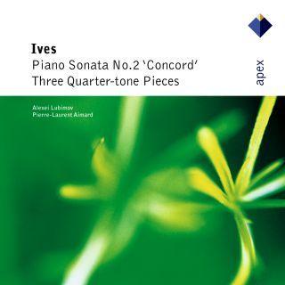 Ives:Piano Sonata No. 2 ' Concord'  & 3 Quarter - Tone Pieces