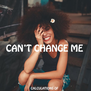 Can't Change Me