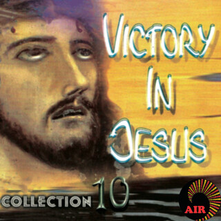 Victory In Jesus (Collection 10)