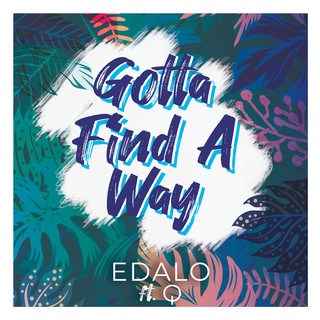 Gotta Find A Way (Feat. Quincy)
