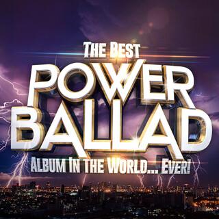 The Best Power Ballad Album In The World...Ever !