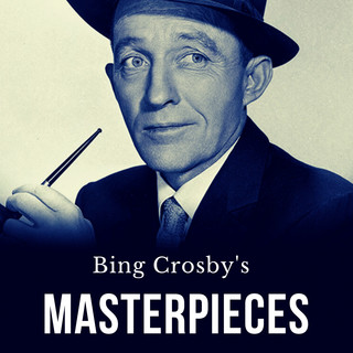 Bing Crosby\'s Masterpieces