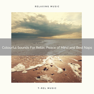 Colourful Sounds For Relax, Peace Of Mind And Best Naps