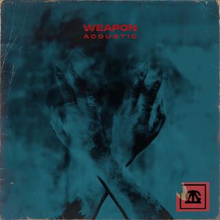 Weapon (Acoustic)